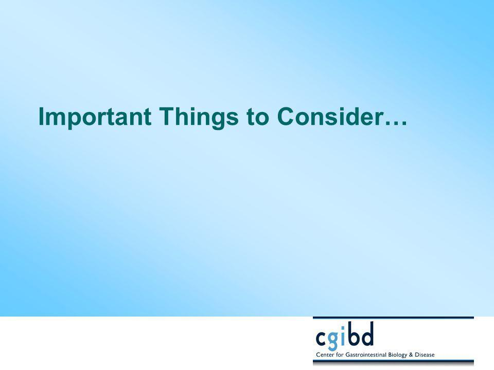Important Things to Consider…