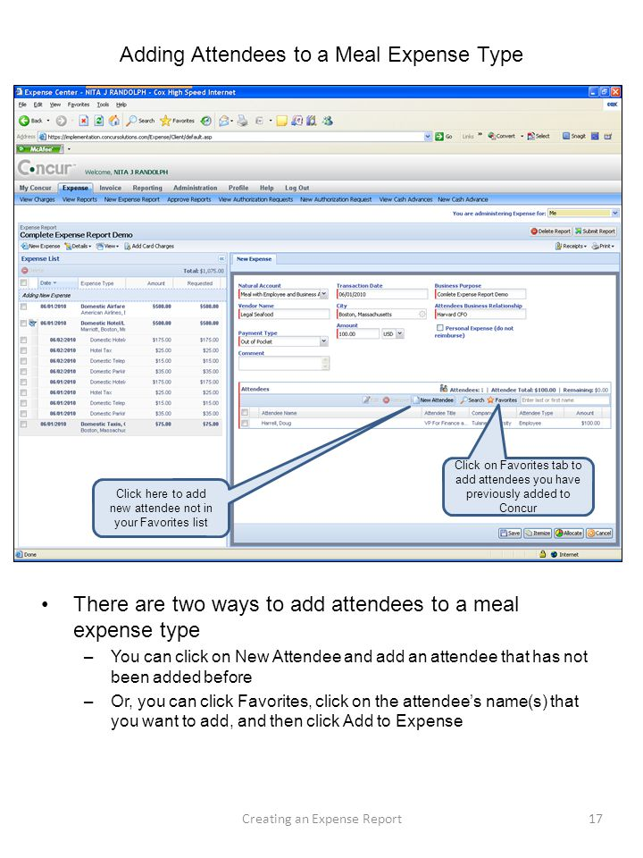 Adding Attendees to a Meal Expense Type There are two ways to add attendees to a meal expense type –You can click on New Attendee and add an attendee