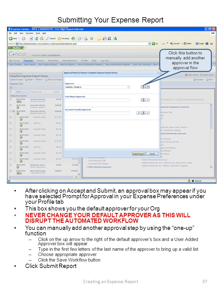 Submitting Your Expense Report After clicking on Accept and Submit, an approval box may appear if you have selected Prompt for Approval in your Expens