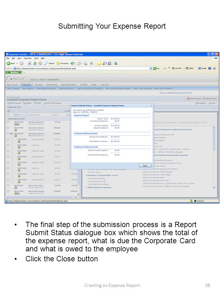 Submitting Your Expense Report The final step of the submission process is a Report Submit Status dialogue box which shows the total of the expense re
