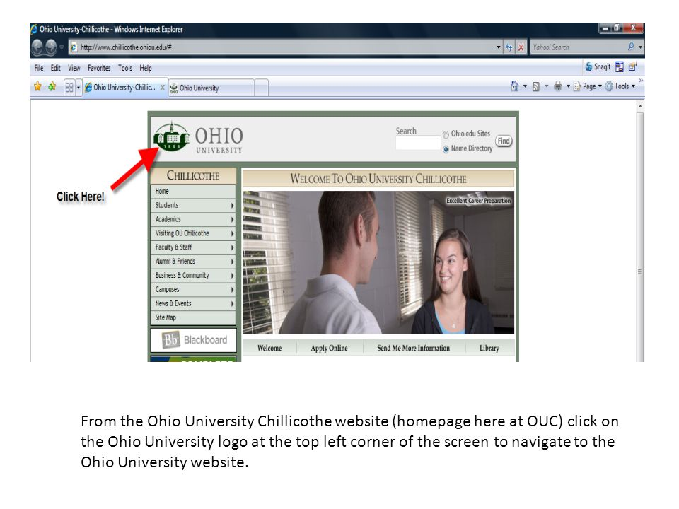 From the Ohio University Chillicothe website (homepage here at OUC) click on the Ohio University logo at the top left corner of the screen to navigate