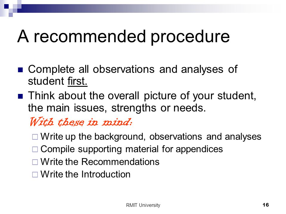 RMIT University16 A recommended procedure Complete all observations and analyses of student first.