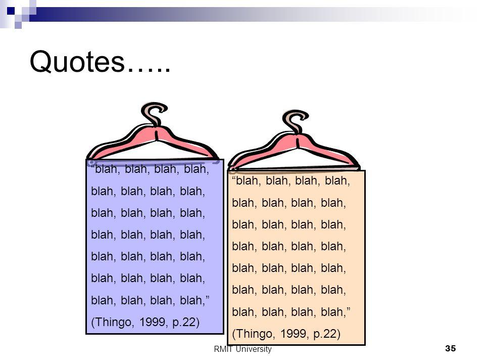 """RMIT University35 Quotes….. """"blah, blah, blah, blah, blah, blah, blah, blah, blah, blah,"""" (Thingo, 1999, p.22) """"blah, blah, blah, blah, blah, blah, bl"""