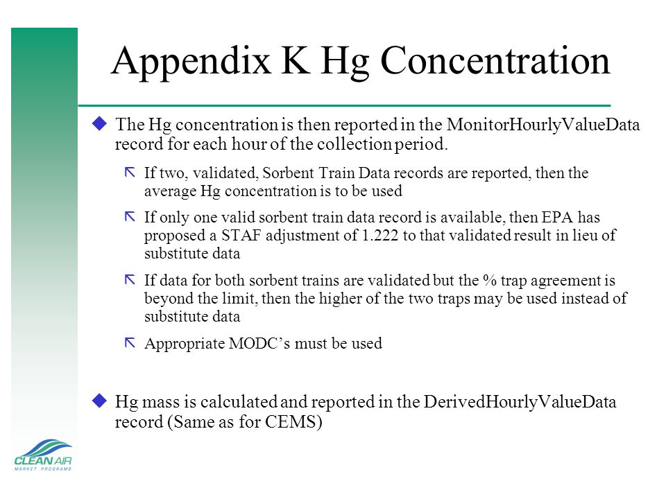 Appendix K Hg Concentration uThe Hg concentration is then reported in the MonitorHourlyValueData record for each hour of the collection period.