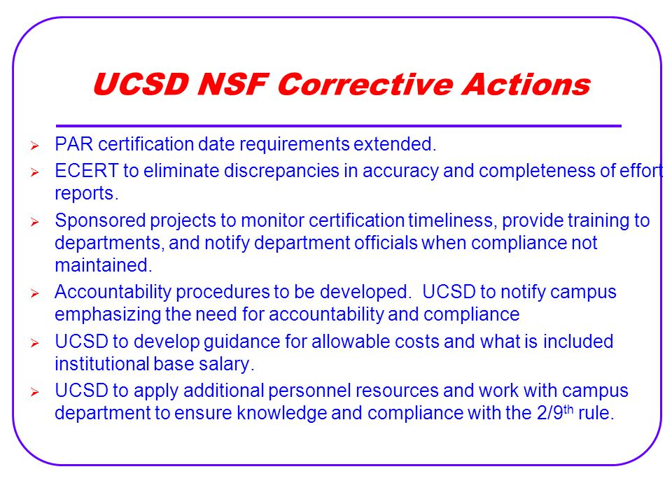 UCSD NSF Corrective Actions  PAR certification date requirements extended.  ECERT to eliminate discrepancies in accuracy and completeness of effort