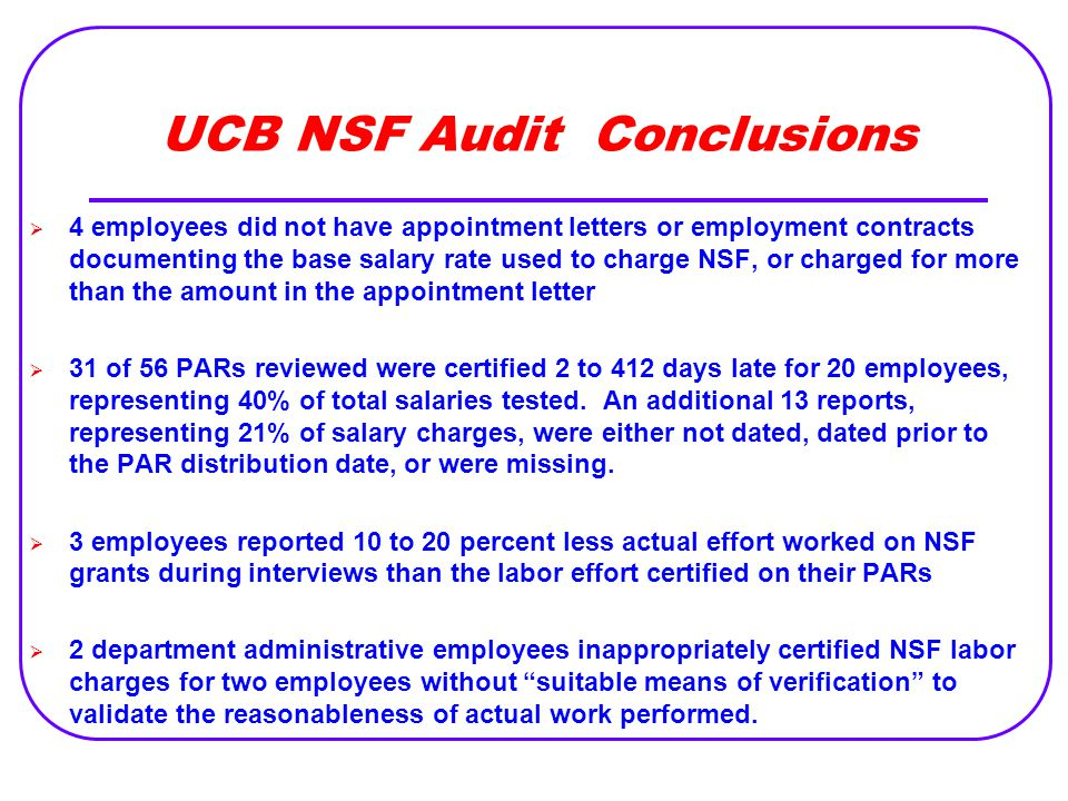 UCB NSF Audit Conclusions  4 employees did not have appointment letters or employment contracts documenting the base salary rate used to charge NSF,