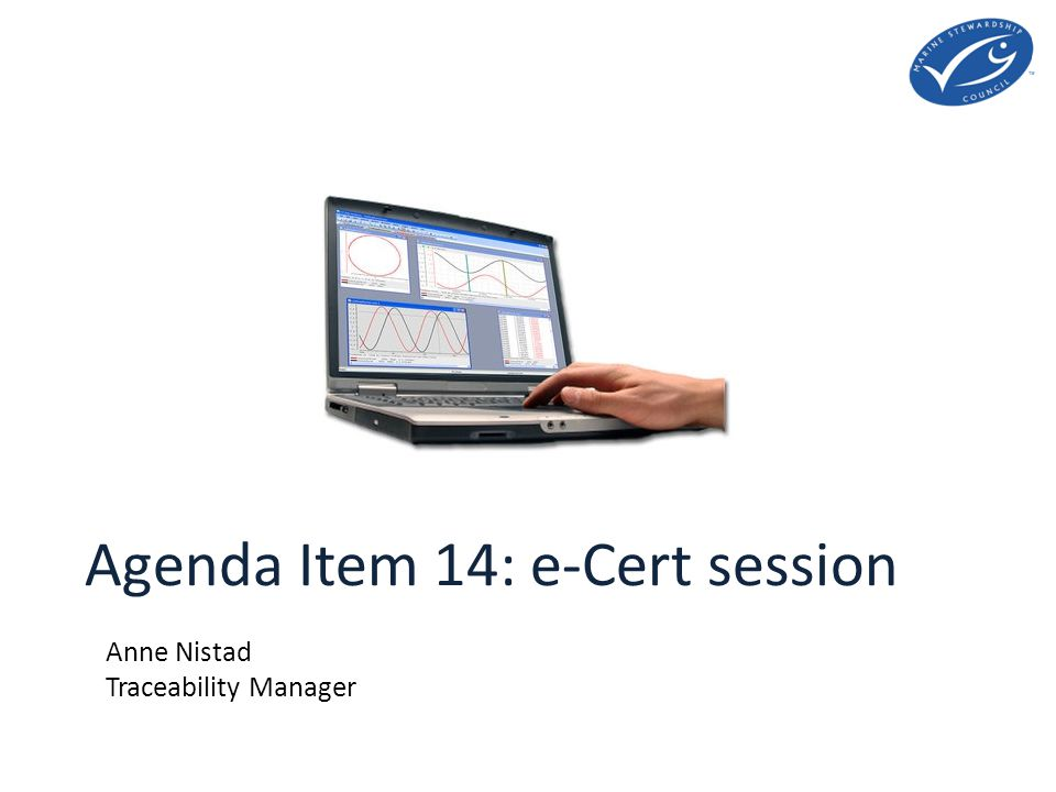 Agenda Item 14: e-Cert session Anne Nistad Traceability Manager