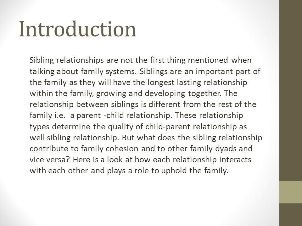 Introduction Sibling relationships are not the first thing mentioned when talking about family systems.