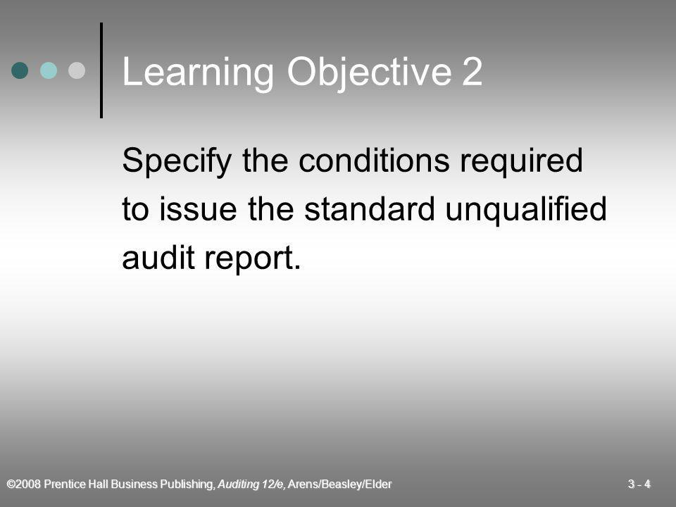 ©2008 Prentice Hall Business Publishing, Auditing 12/e, Arens/Beasley/Elder 3 - 25 Relationship of Materiality to Type of Opinion Materiality Level Significance in Terms of Reasonable Users' Decisions Type of Opinion Users' decisions are unlikely to be affected.