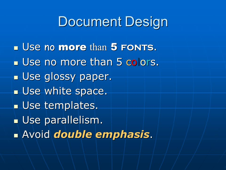 Document Design Use no more than 5 fonts. Use no more than 5 fonts.
