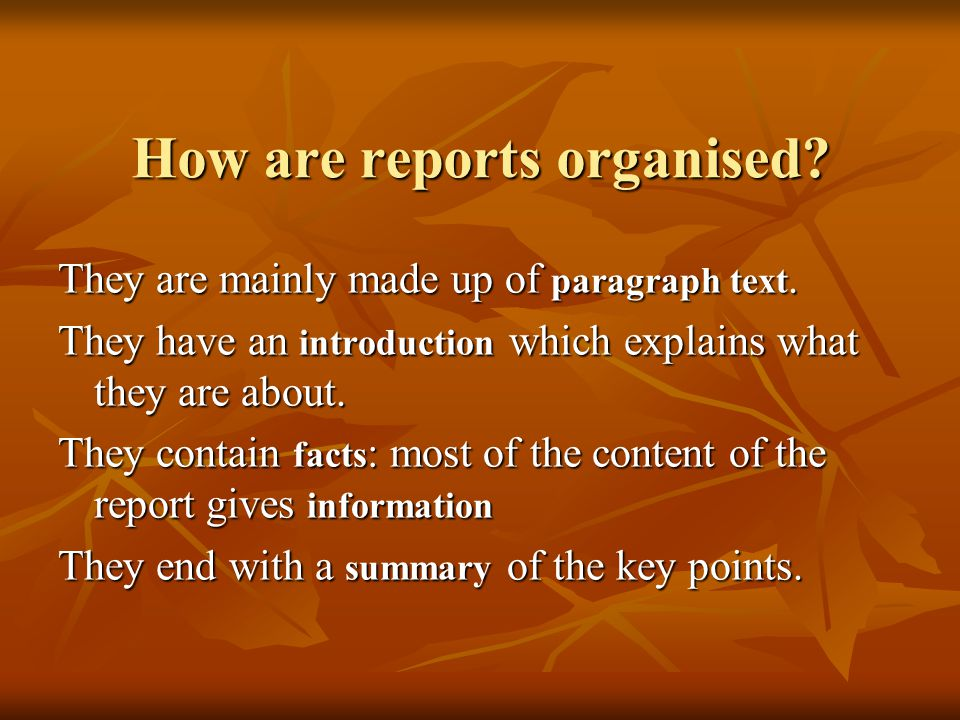 How are reports organised.How are reports organised.