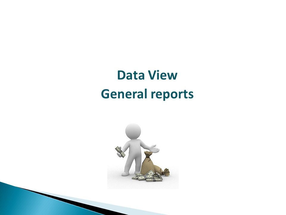 Data View General reports