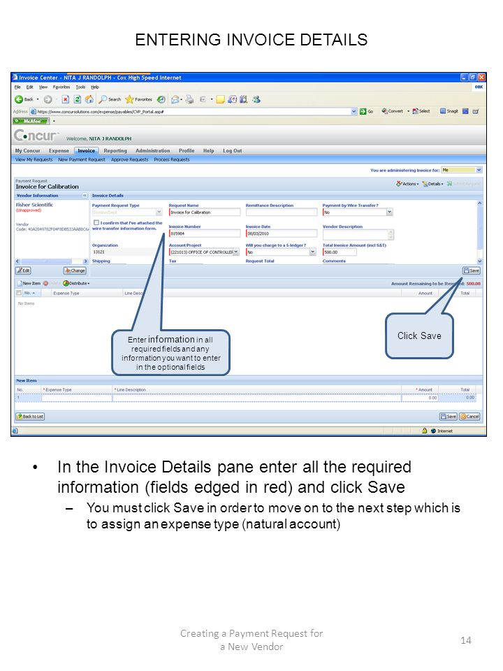 ENTERING INVOICE DETAILS In the Invoice Details pane enter all the required information (fields edged in red) and click Save –You must click Save in o