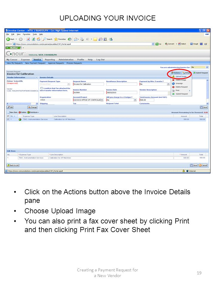 UPLOADING YOUR INVOICE Click on the Actions button above the Invoice Details pane Choose Upload Image You can also print a fax cover sheet by clicking