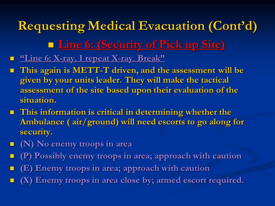 """Requesting Medical Evacuation (Cont'd) Line 6: (Security of Pick up Site) Line 6: (Security of Pick up Site) """"Line 6: X-ray. I repeat X-ray. Break"""" """"L"""