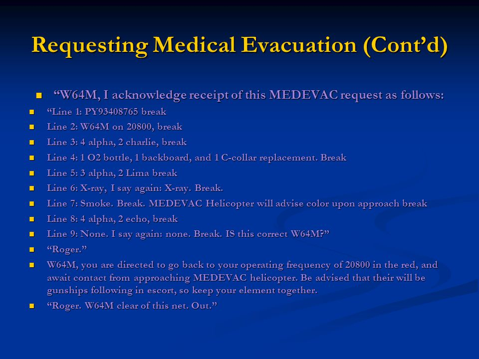 """Requesting Medical Evacuation (Cont'd) """"W64M, I acknowledge receipt of this MEDEVAC request as follows: """"W64M, I acknowledge receipt of this MEDEVAC r"""