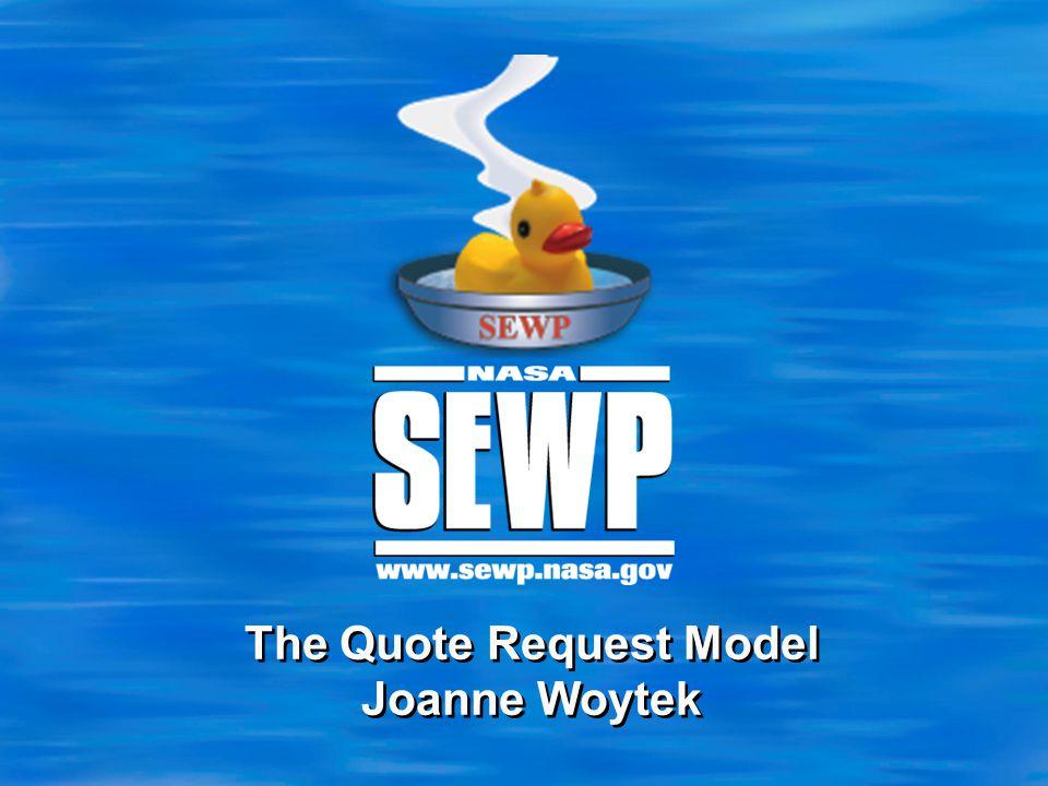 The Quote Request Model Joanne Woytek