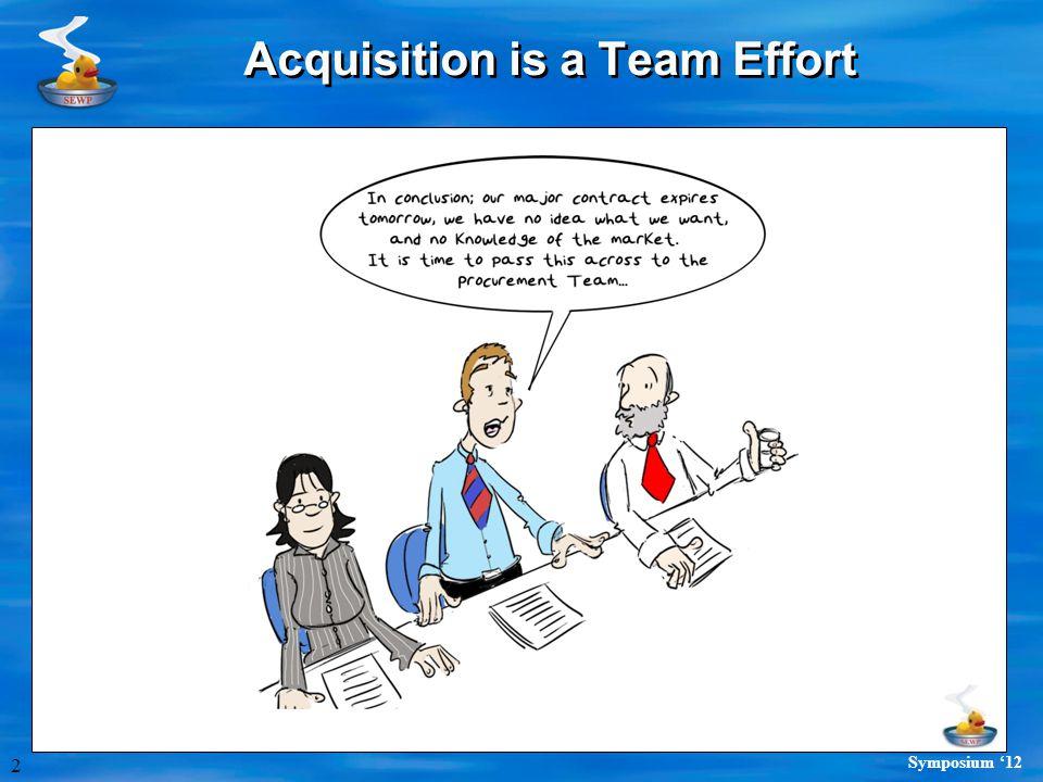 2 Symposium '12 Acquisition is a Team Effort