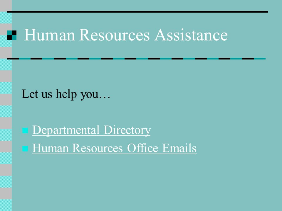 Human Resources Assistance Let us help you… Departmental Directory Human Resources Office Emails