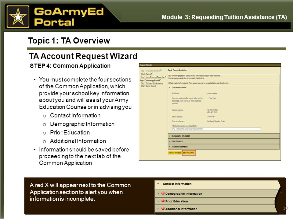 10 STEP 4: Common Application You must complete the four sections of the Common Application, which provide your school key information about you and w