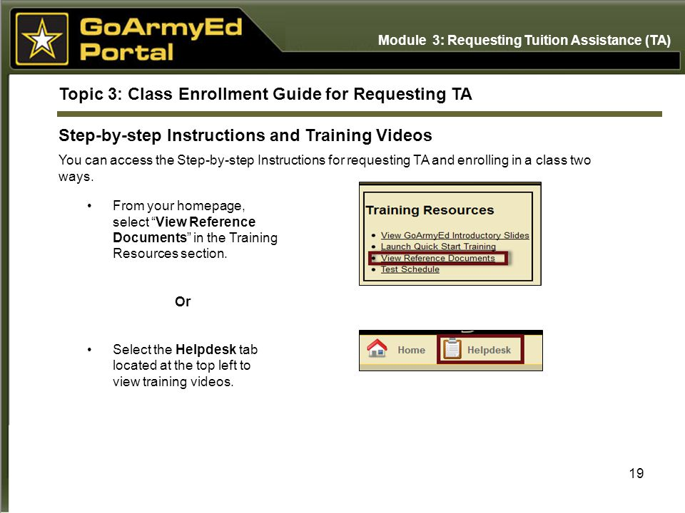 19 Topic 3: Class Enrollment Guide for Requesting TA Step-by-step Instructions and Training Videos You can access the Step-by-step Instructions for re