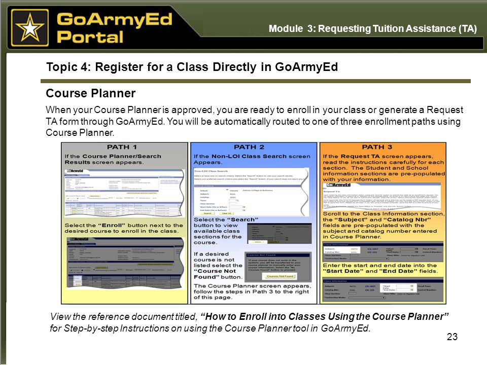 When your Course Planner is approved, you are ready to enroll in your class or generate a Request TA form through GoArmyEd. You will be automatically