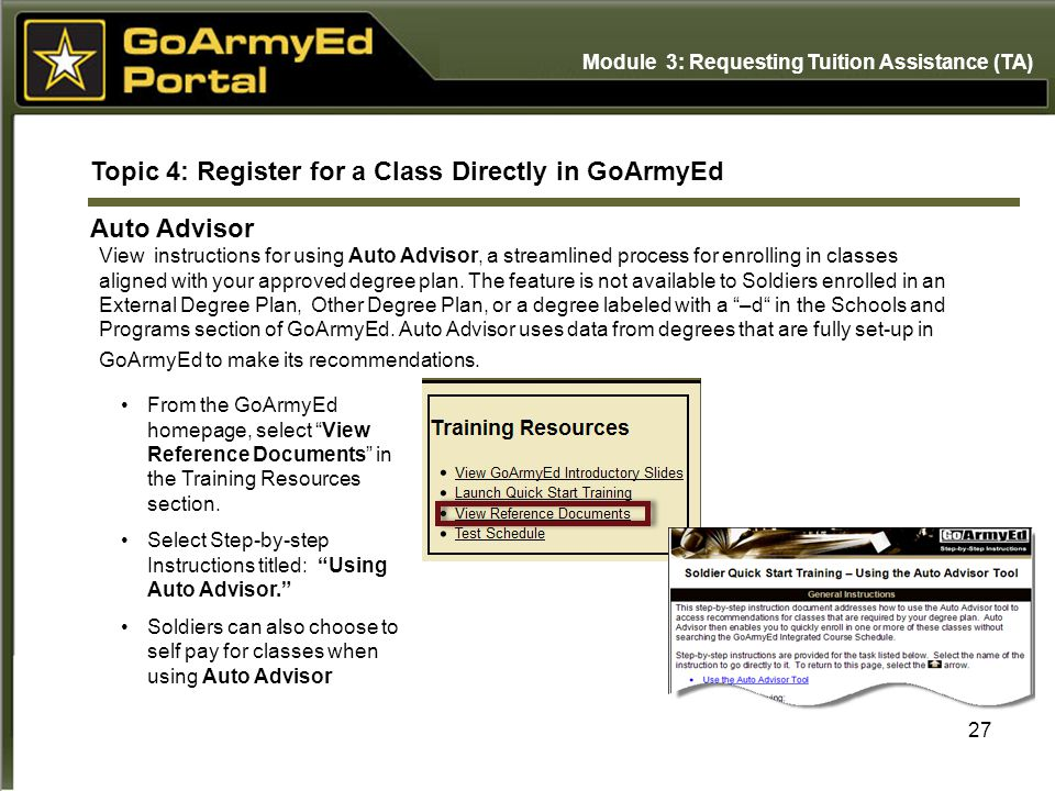 27 Topic 4: Register for a Class Directly in GoArmyEd Auto Advisor View instructions for using Auto Advisor, a streamlined process for enrolling in cl