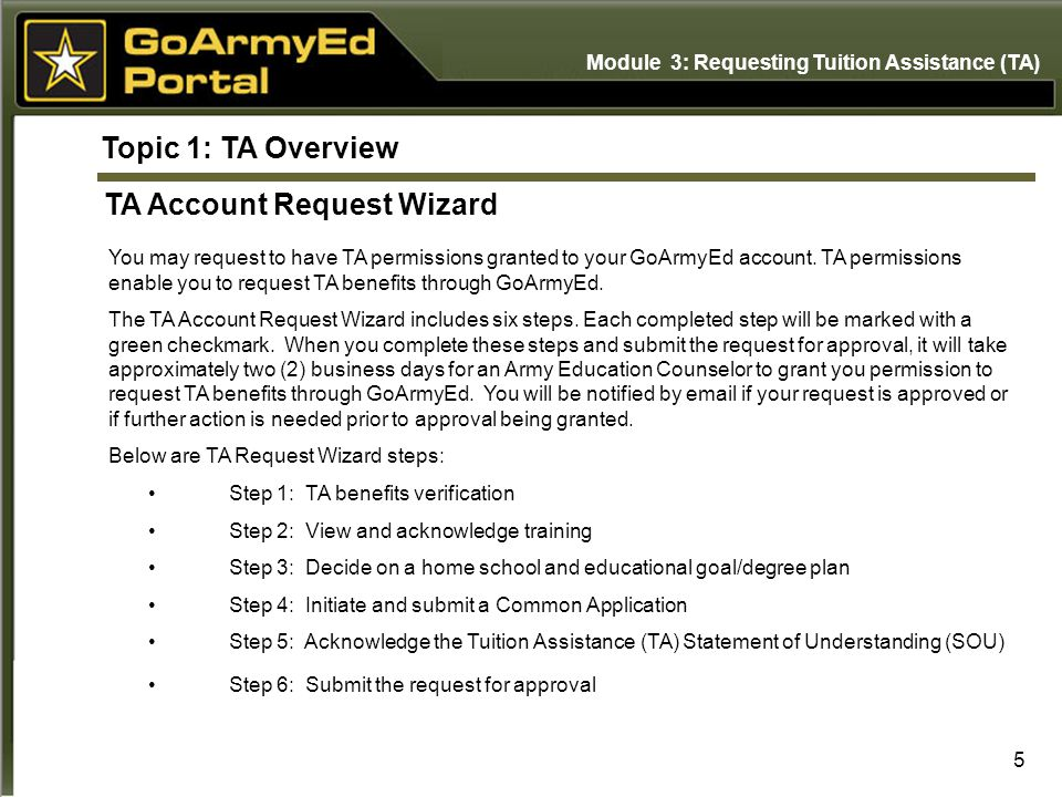 Topic 1: TA Overview TA Account Request Wizard You may request to have TA permissions granted to your GoArmyEd account. TA permissions enable you to r