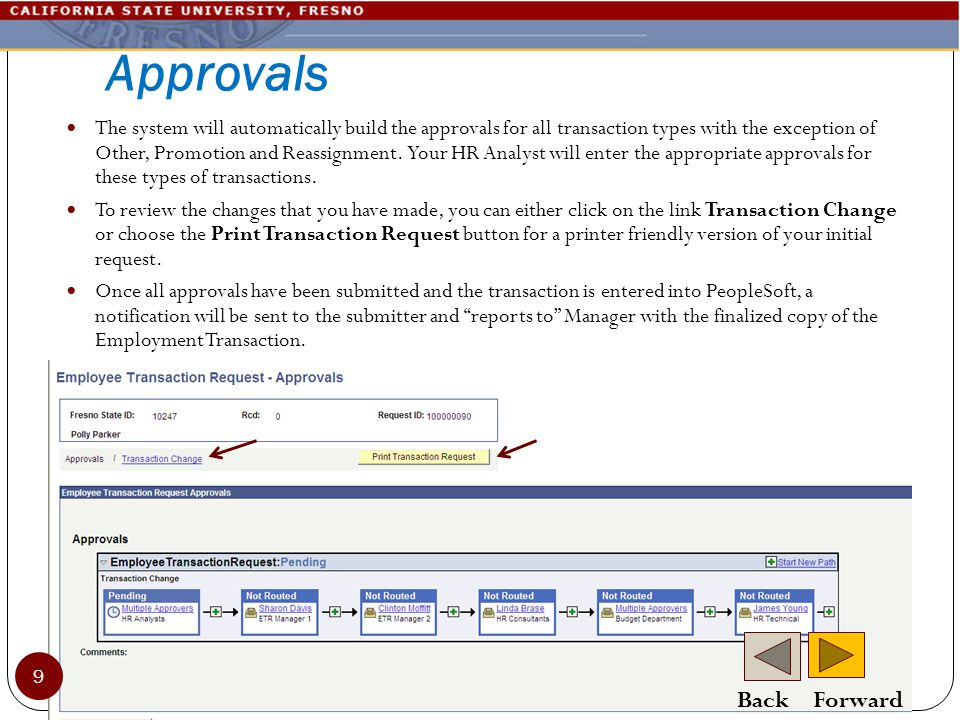 Approvals The system will automatically build the approvals for all transaction types with the exception of Other, Promotion and Reassignment.