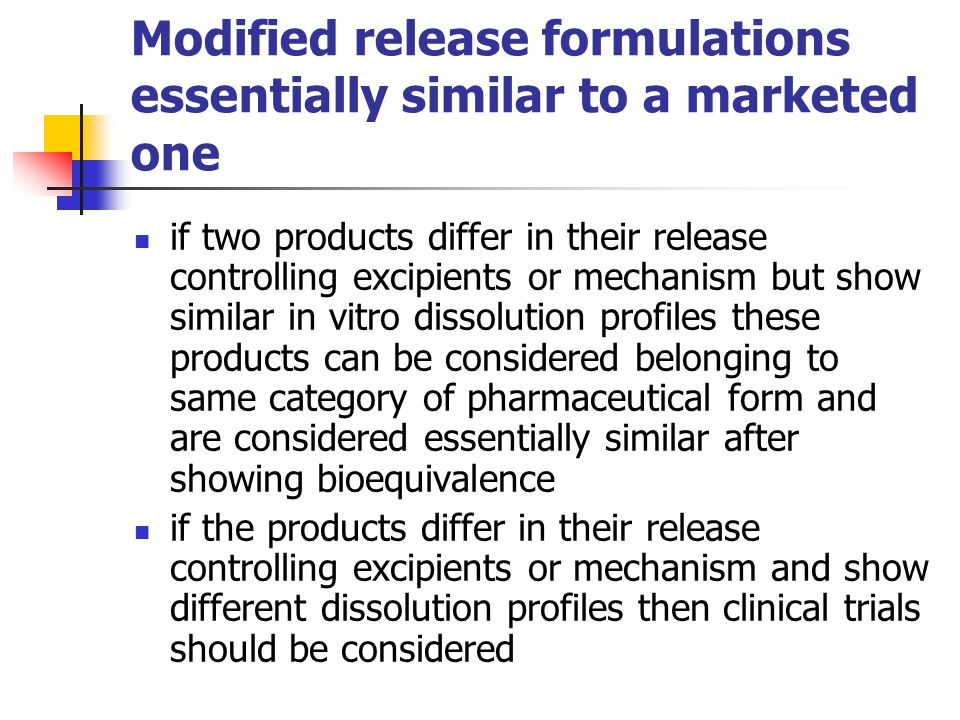 Modified release formulations essentially similar to a marketed one if two products differ in their release controlling excipients or mechanism but sh
