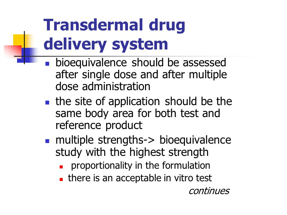 Transdermal drug delivery system bioequivalence should be assessed after single dose and after multiple dose administration the site of application sh