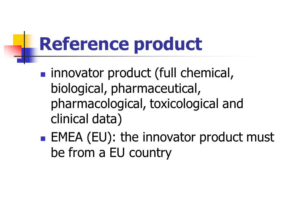 Reference product innovator product (full chemical, biological, pharmaceutical, pharmacological, toxicological and clinical data) EMEA (EU): the innov