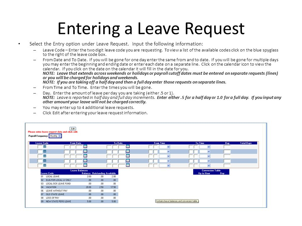 Entering a Leave Request Select the Entry option under Leave Request. Input the following information: – Leave Code – Enter the two digit leave code y