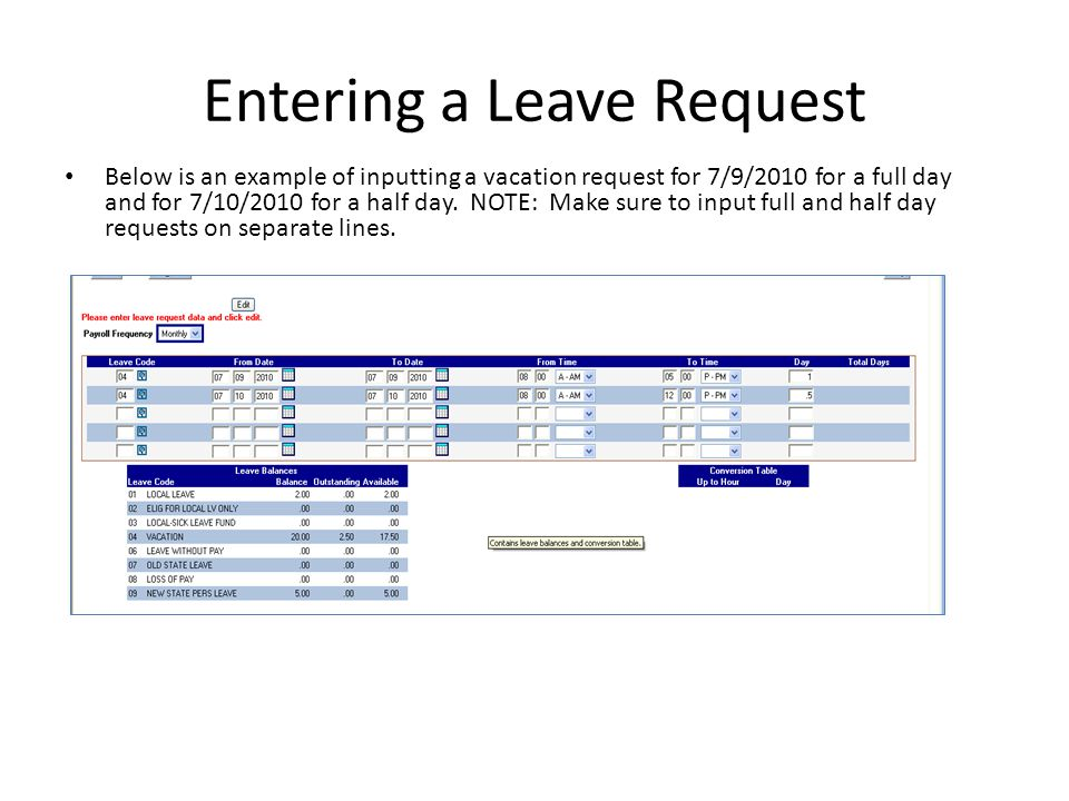 Viewing Leave Balances From the Main Menu select Leave Balances Outstanding Balance – This is the total leave requested that has not been approved and those that have not been processed through Payroll.
