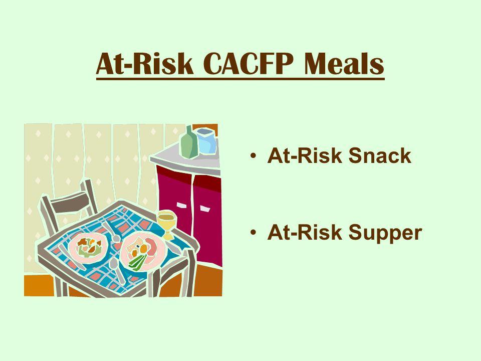 At-Risk CACFP Meals At-Risk Snack At-Risk Supper