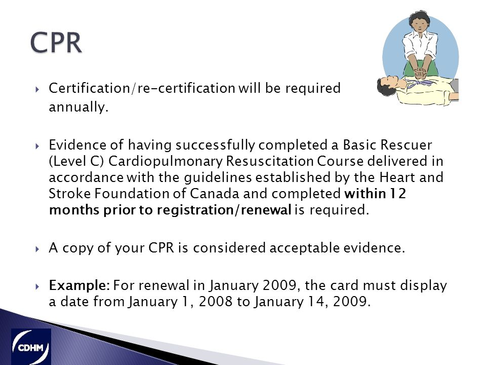  Certification/re-certification will be required annually.