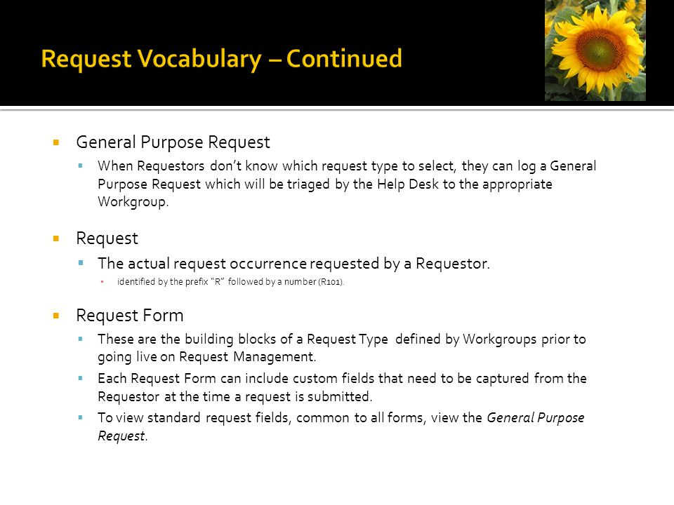  Request Status values:  Submitted * ▪ A Request is set to Submitted at the time the request is logged by a Requestor.
