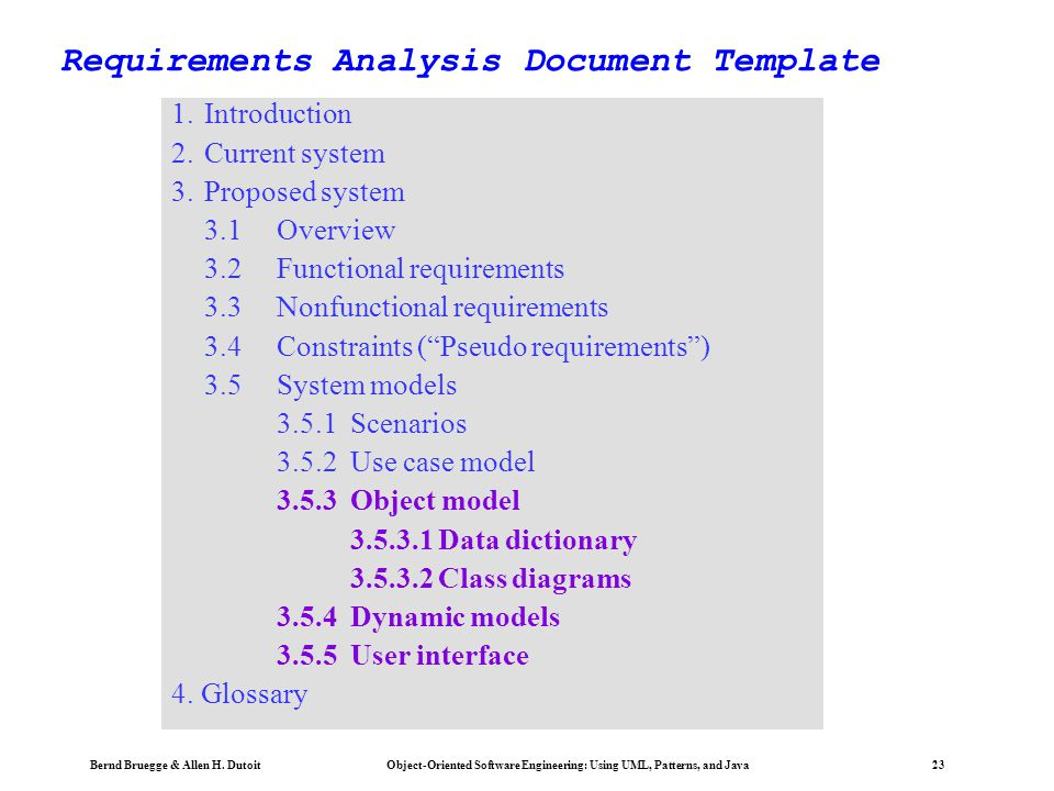 Bernd Bruegge & Allen H. Dutoit Object-Oriented Software Engineering: Using UML, Patterns, and Java 23 Requirements Analysis Document Template 1.Intro