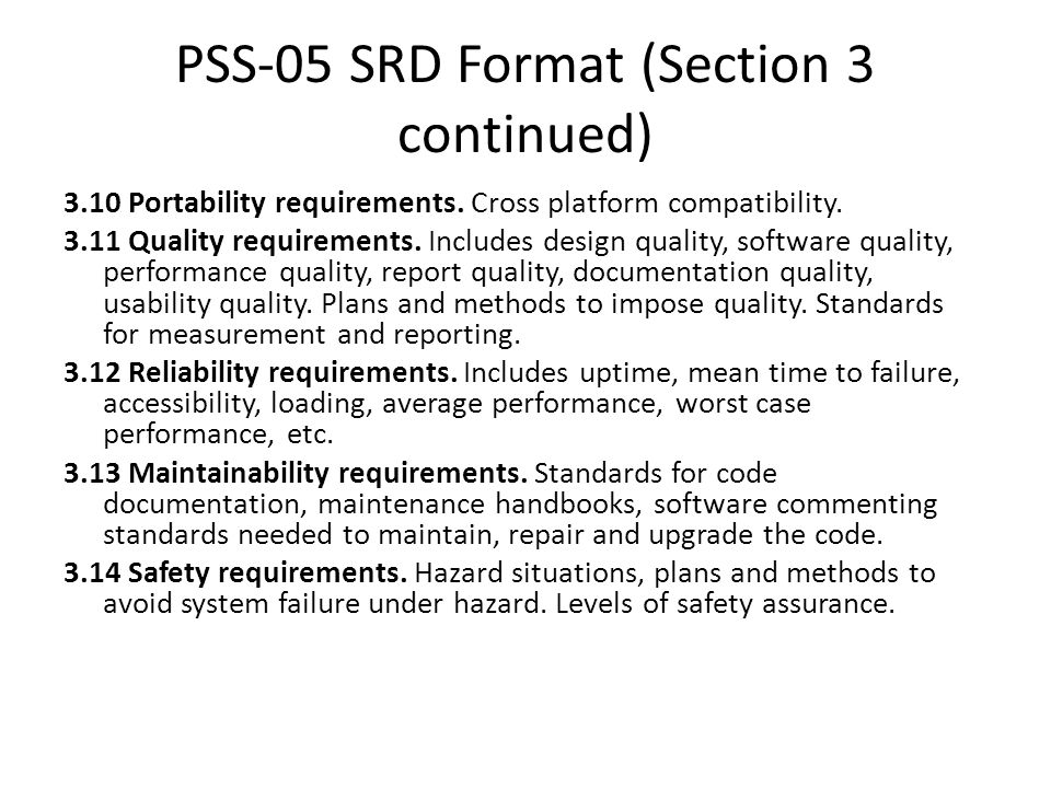 PSS-05 SRD Format (Section 3 continued) 3.10 Portability requirements.