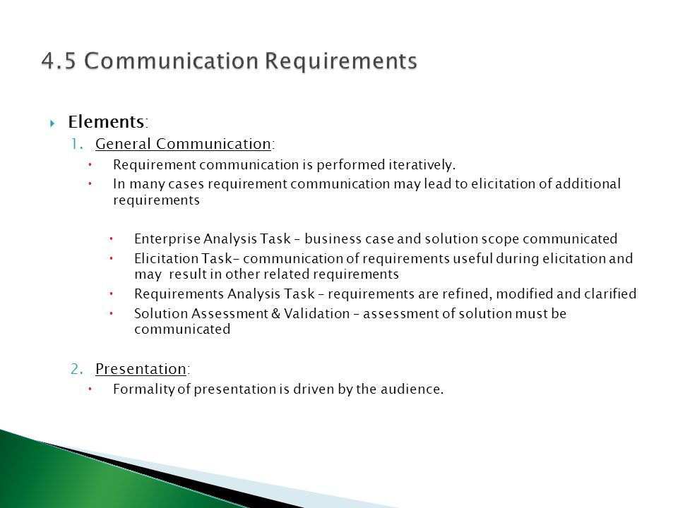 Elements: 1.General Communication:  Requirement communication is performed iteratively.  In many cases requirement communication may lead to elici