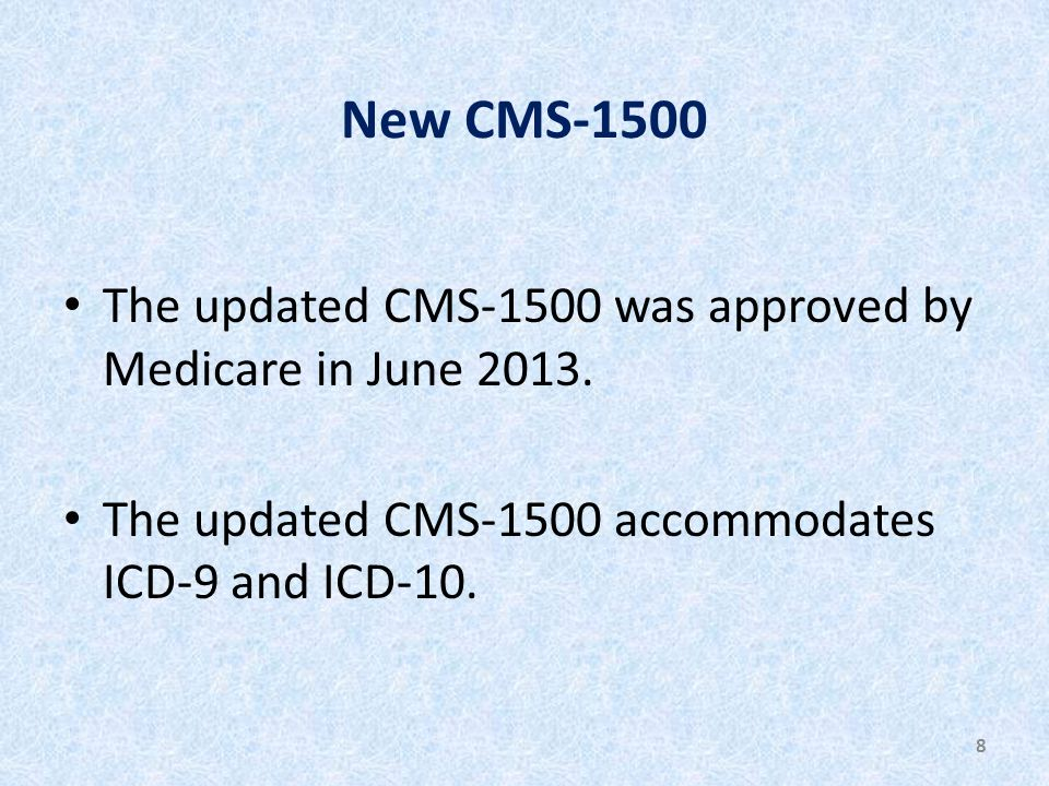 The updated CMS-1500 was approved by Medicare in June 2013.