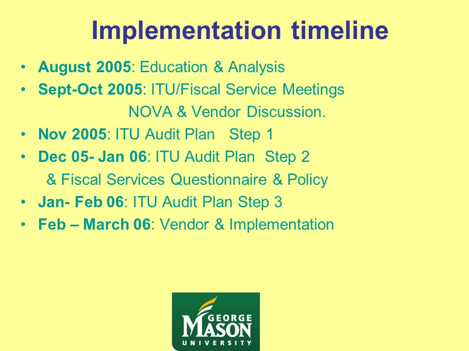 Implementation timeline August 2005: Education & Analysis Sept-Oct 2005: ITU/Fiscal Service Meetings NOVA & Vendor Discussion.