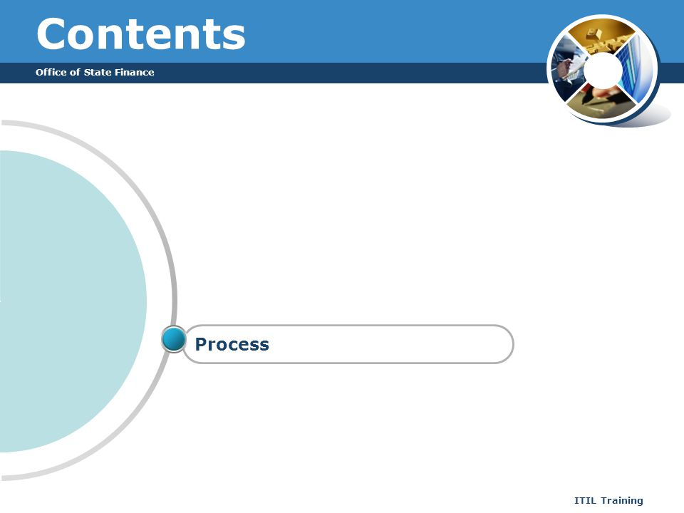 Office of State Finance ITIL Training Contents Process
