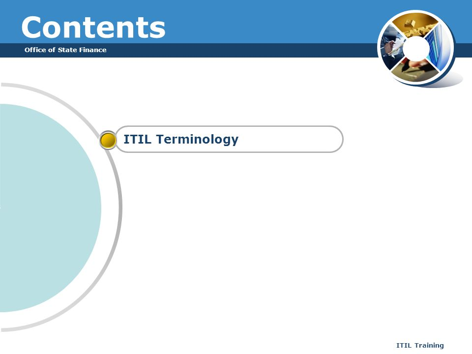 Office of State Finance ITIL Training Contents ITIL Terminology