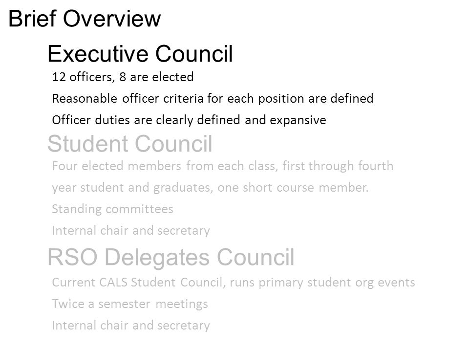 Executive Council 12 officers, 8 are elected Reasonable officer criteria for each position are defined Officer duties are clearly defined and expansiv