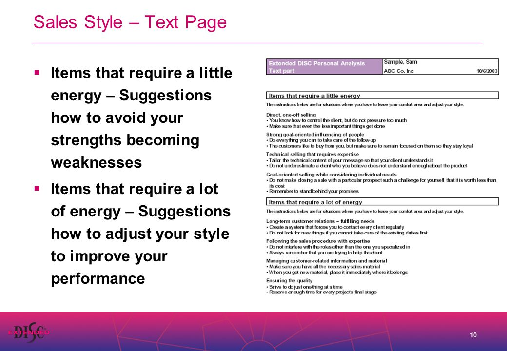 10 Sales Style – Text Page  Items that require a little energy – Suggestions how to avoid your strengths becoming weaknesses  Items that require a lot of energy – Suggestions how to adjust your style to improve your performance