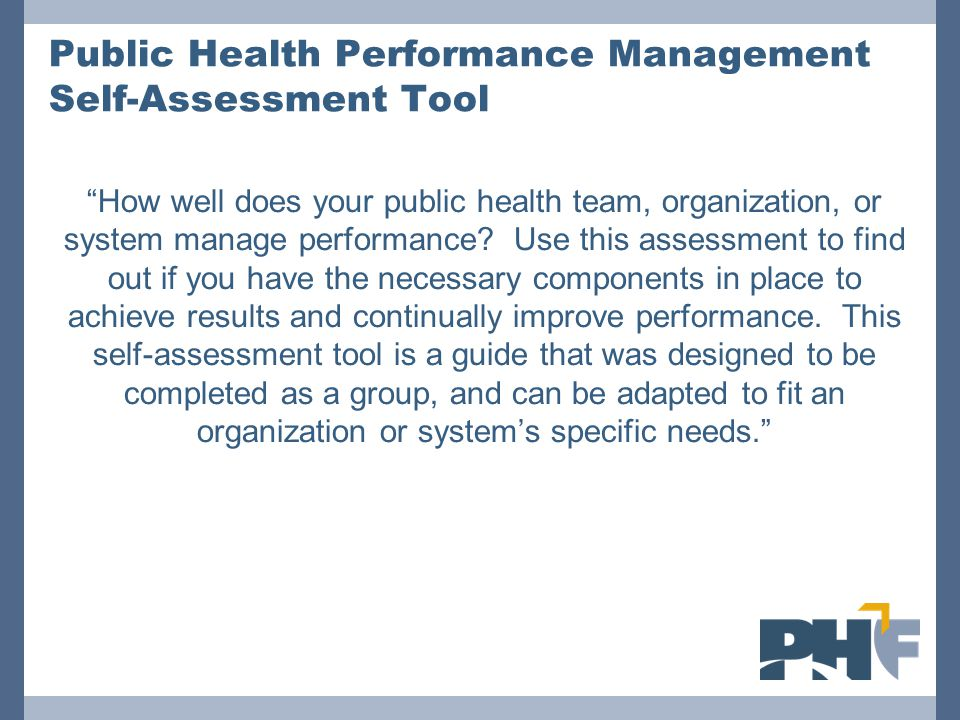 "Public Health Performance Management Self-Assessment Tool ""How well does your public health team, organization, or system manage performance? Use this"