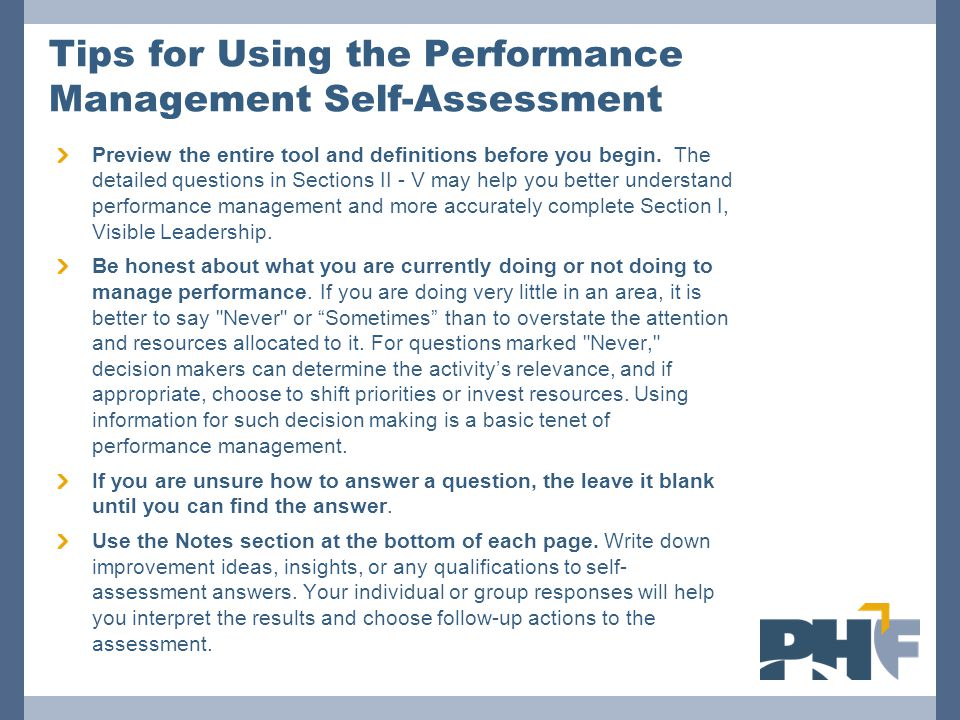Tips for Using the Performance Management Self-Assessment Preview the entire tool and definitions before you begin. The detailed questions in Sections