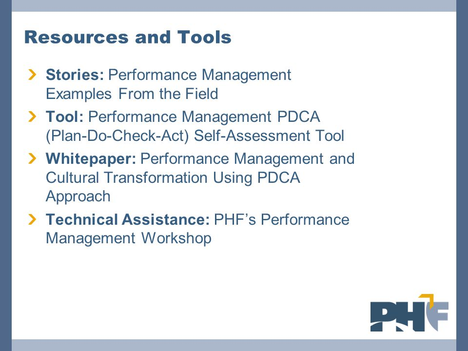Resources and Tools Stories: Performance Management Examples From the Field Tool: Performance Management PDCA (Plan-Do-Check-Act) Self-Assessment Tool
