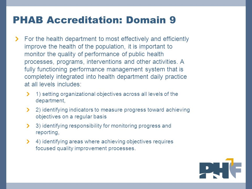 PHAB Accreditation: Domain 9 For the health department to most effectively and efficiently improve the health of the population, it is important to mo